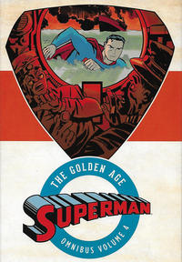 Cover Thumbnail for Superman: The Golden Age Omnibus (DC, 2013 series) #4