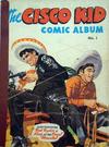 Cover for The Cisco Kid Comic Album (World Distributors, 1950 ? series) #1