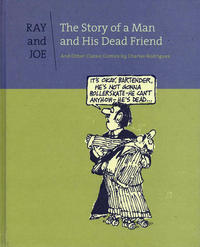 Cover Thumbnail for Ray and Joe: The Story of a Man and His Dead Friend and Other Classic Comics (Fantagraphics, 2013 series)