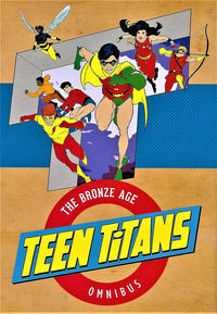Cover Thumbnail for Teen Titans: The Bronze Age Omnibus (DC, 2017 series)