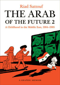 Cover Thumbnail for The Arab of the Future: A Childhood in the Middle East (Henry Holt and Co., 2015 series) #2 - 1984 - 1985