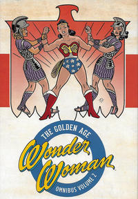 Cover Thumbnail for Wonder Woman: The Golden Age Omnibus (DC, 2016 series) #2