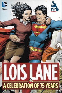 Cover Thumbnail for Lois Lane: A Celebration of 75 Years (DC, 2013 series)