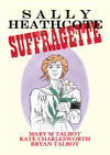 Cover for Sally Heathcote, Suffragette (Dark Horse, 2014 series)