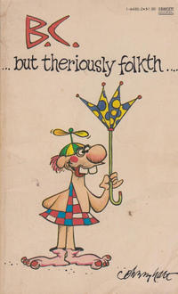 Cover Thumbnail for B.C. -- But Theriously Folkth... (Gold Medal Books, 1987 series) #1-4485-2