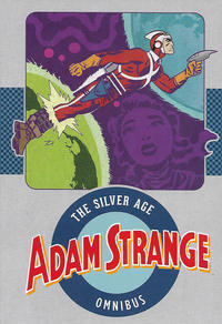 Cover Thumbnail for Adam Strange: The Silver Age Omnibus (DC, 2017 series)