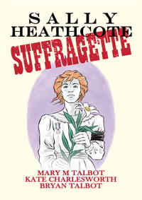 Cover Thumbnail for Sally Heathcote, Suffragette (Dark Horse, 2014 series)