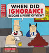 Cover for Dilbert (Andrews McMeel, 1994 ? series) #18 - When Did Ignorance Become A Point Of View?