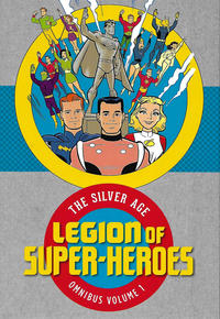 Cover Thumbnail for Legion of Super-Heroes: The Silver Age Omnibus (DC, 2017 series) #1