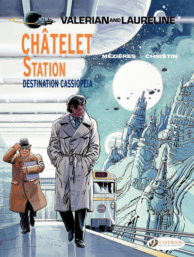 Cover for Valerian and Laureline (Cinebook, 2010 series) #9 - Châtelet Station, Destination Cassiopeia