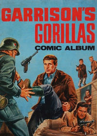 Cover Thumbnail for Garrison's Gorillas Comic Album (World Distributors, 1968 series)