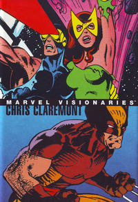 Cover Thumbnail for Marvel Visionaries: Chris Claremont (Marvel, 2005 series)