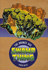 Cover Thumbnail for Swamp Thing: The Bronze Age Omnibus (DC, 2017 series)