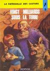 Cover for La Patrouille des Castors (Dupuis, 1957 series) #19 - Vingt milliards sous la terre
