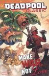 Cover for Deadpool Classic (Marvel, 2008 series) #19 - Make War not Love