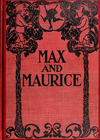 Cover for Max and Maurice, A Juvenile History in Seven Tricks (Little, Brown, 1899 series)