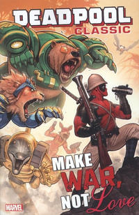 Cover Thumbnail for Deadpool Classic (Marvel, 2008 series) #19 - Make War not Love