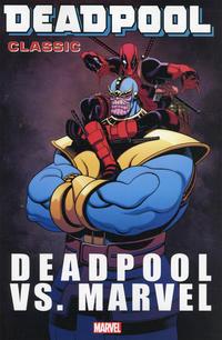 Cover Thumbnail for Deadpool Classic (Marvel, 2008 series) #18 - Deadpool vs. Marvel
