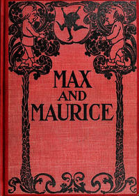 Cover Thumbnail for Max and Maurice, A Juvenile History in Seven Tricks (Little, Brown, 1899 series)