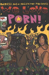 Cover Thumbnail for We Love Porn (40 oz. Comics, 2001 series)