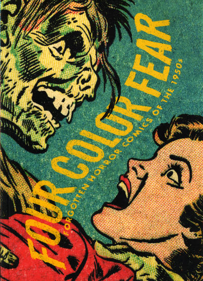 Cover for Four Color Fear: Forgotten Horror Comics of the 1950s (Fantagraphics, 2010 series)  [3rd Printing]