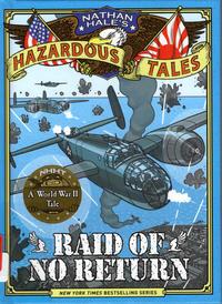 Cover Thumbnail for Nathan Hale's Hazardous Tales (Harry N. Abrams, 2012 series) #7 - Raid of No Return: A World War II Tale of the Doolittle Raid