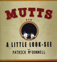 Cover Thumbnail for Mutts (Andrews McMeel, 1996 series) #6 - A Little Look-See