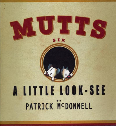 Cover for Mutts (Andrews McMeel, 1996 series) #6 - A Little Look-See