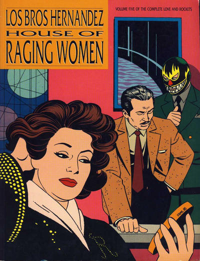 Cover for The Complete Love & Rockets (Fantagraphics, 1985 series) #5 - House of Raging Women [1st Edition]