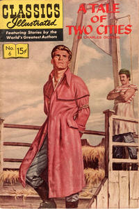 Cover Thumbnail for Classics Illustrated (Gilberton, 1947 series) #6 [HRN 149] - A Tale of Two Cities