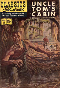 Cover Thumbnail for Classics Illustrated (Gilberton, 1947 series) #15 [HRN 167] - Uncle Tom's Cabin