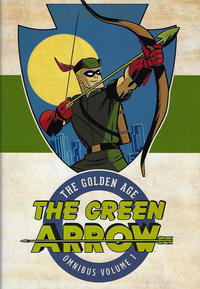 Cover Thumbnail for Green Arrow: The Golden Age Omnibus (DC, 2017 series) #1