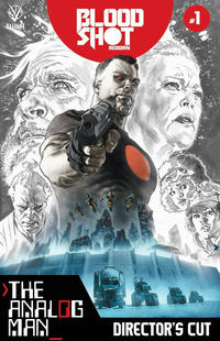 Cover Thumbnail for Bloodshot Reborn: The Analog Man - Director's Cut (Valiant Entertainment, 2016 series) #1