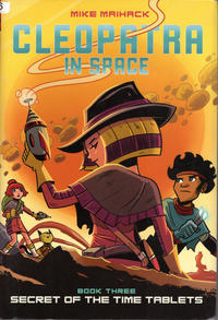 Cover Thumbnail for Cleopatra in Space (Scholastic, 2014 series) #3 - Secret of the Time Tablets