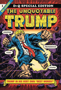 Cover Thumbnail for The Unquotable Trump (Drawn & Quarterly, 2017 series)