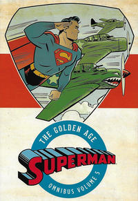 Cover Thumbnail for Superman: The Golden Age Omnibus (DC, 2013 series) #5