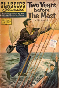 Cover Thumbnail for Classics Illustrated (Gilberton, 1947 series) #25 [HRN 140] - Two Years Before the Mast [HRN 167]