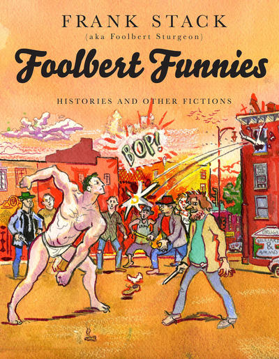 Cover for Foolbert Funnies: Histories and Other Fictions (Fantagraphics, 2015 series)