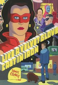Cover Thumbnail for Like a Velvet Glove Cast in Iron (Fantagraphics, 2017 series)