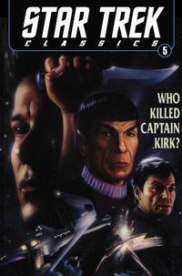 Cover Thumbnail for Star Trek Classics (IDW, 2011 series) #5 - Who Killed Captain Kirk?