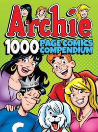 Cover Thumbnail for Archie 1000 Page Comics Compendium (Archie, 2017 series)
