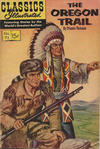Cover for Classics Illustrated (Gilberton, 1947 series) #72 [O] - The Oregon Trail [[HRN 164] - The Oregon Trail [Painted Cover]]