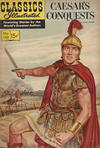 Cover for Classics Illustrated (Gilberton, 1947 series) #130 - Caesar's Conquests [HRN 167]