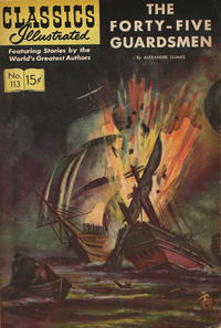 Cover Thumbnail for Classics Illustrated (Gilberton, 1947 series) #113 - The Forty-Five Guardsmen [HRN 166]
