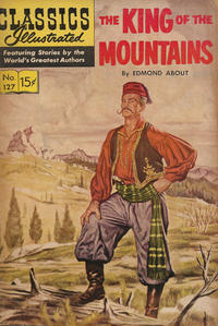 Cover Thumbnail for Classics Illustrated (Gilberton, 1947 series) #127 [HRN 128] - The King of the Mountains [HRN 167]
