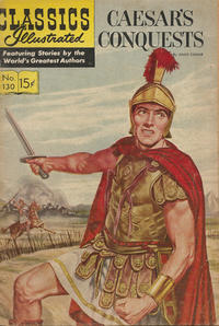 Cover Thumbnail for Classics Illustrated (Gilberton, 1947 series) #130 [O] - Caesar's Conquests [HRN 149]