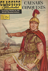 Cover for Classics Illustrated (Gilberton, 1947 series) #130 [O] - Caesar's Conquests [HRN 149]