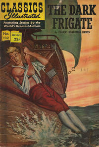 Cover Thumbnail for Classics Illustrated (Gilberton, 1947 series) #132 [O] - The Dark Frigate [HRN 166]