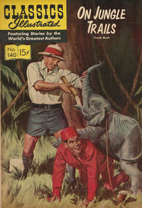 Cover Thumbnail for Classics Illustrated (Gilberton, 1947 series) #140 [O] - On Jungle Trails [HRN 167]
