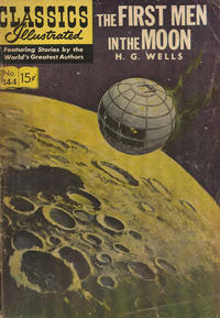 Cover Thumbnail for Classics Illustrated (Gilberton, 1947 series) #144 [O] - The First Men in the Moon [HRN 153 [With First Painted Cover]]